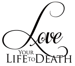 Love Your Life to Death | Yvonne Heath